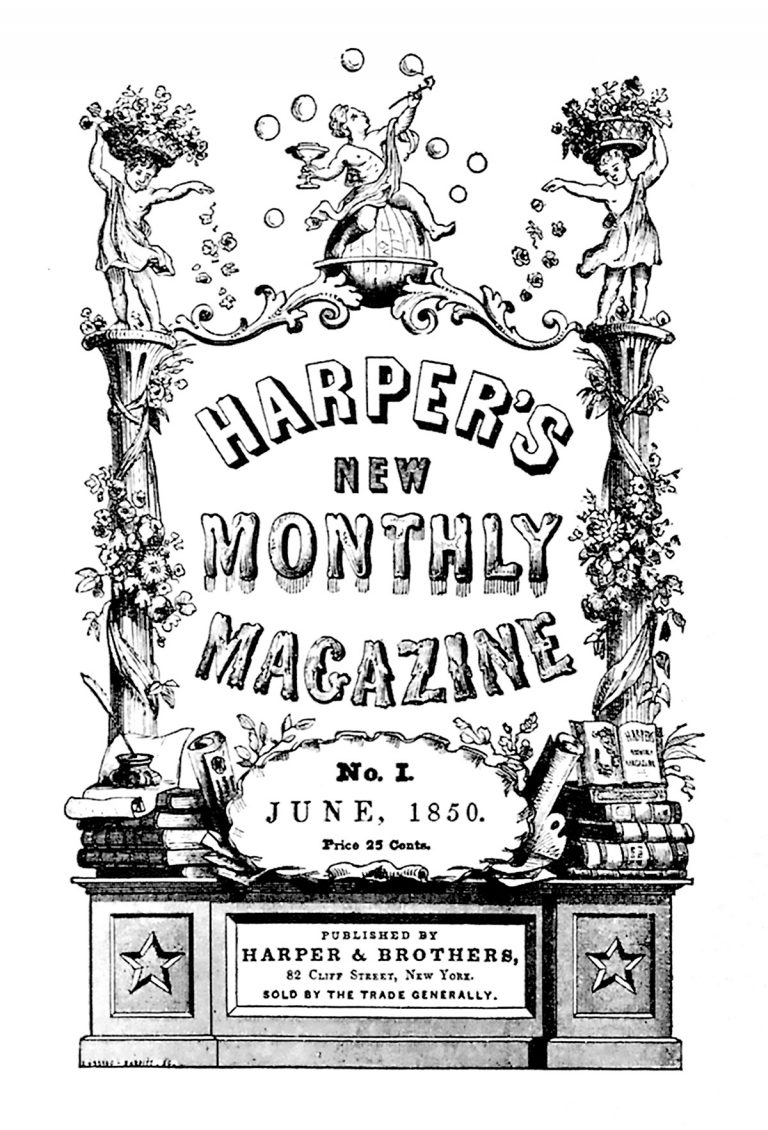 Cover: Harper's New Monthly Magazine. No 1 June, 1850, Proce 25 Cents. Published by Harpers & Brothers, 82 Cliff Street, New York. Sold by the trade generally.