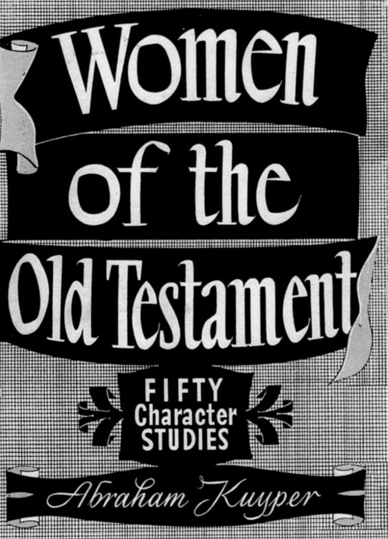Women of the Old Testament by Abraham Kuyper, the first book published by Zondervan, circa 1933.