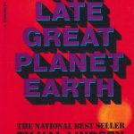 The Late Great Planet Earth. The National Best Seller by Hal Lindsey with C.C. Carlson. A penetrating look at incredible prophecies involving this generation. (Cover)
