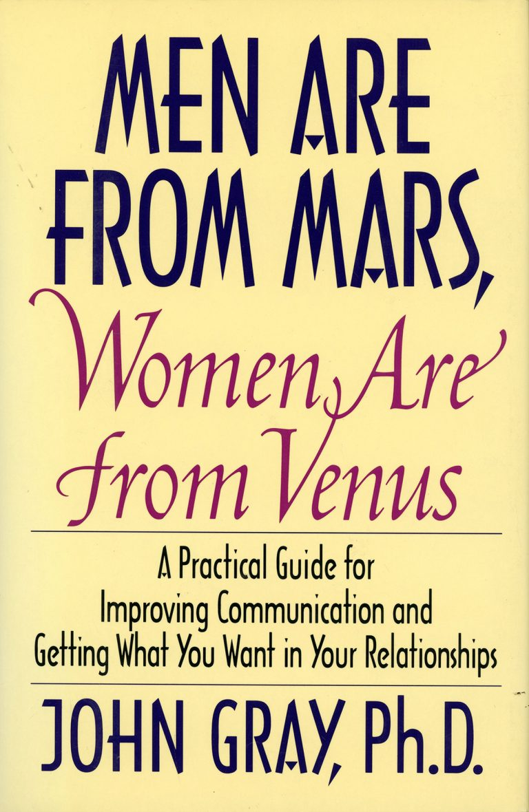 Men are from Mars, Women are from Venus. A Practical Guide for Imporving Communcation and Getting What You Want in Your Relationships. Jhn Gray, Ph.D. (Cover)