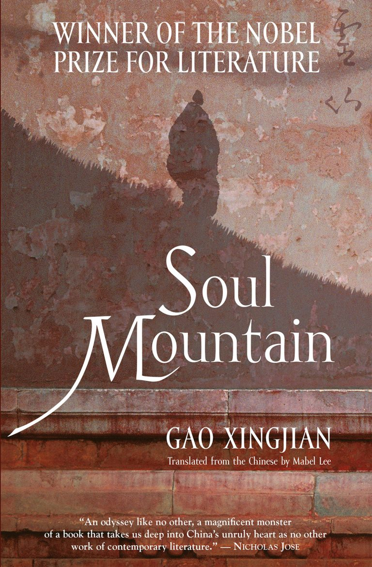 Winner of the Nobel Prize for Literature. Soul Mountain by Gao Xingjian. Translated by the Chinese by Mabel Lee. (Cover).