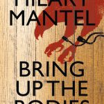 Winner of The Man Booker Prize 2012: Bring Up The Bodies by Hilary Mantel (Cover).