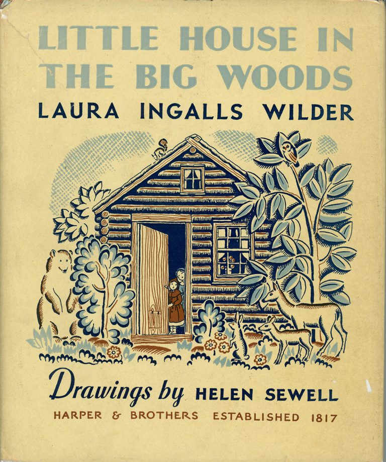 Little House in The Big Woods by Laura Ingalls Wilder, Drawings by Helen Sewell. Harper & Brothers Established 1817.