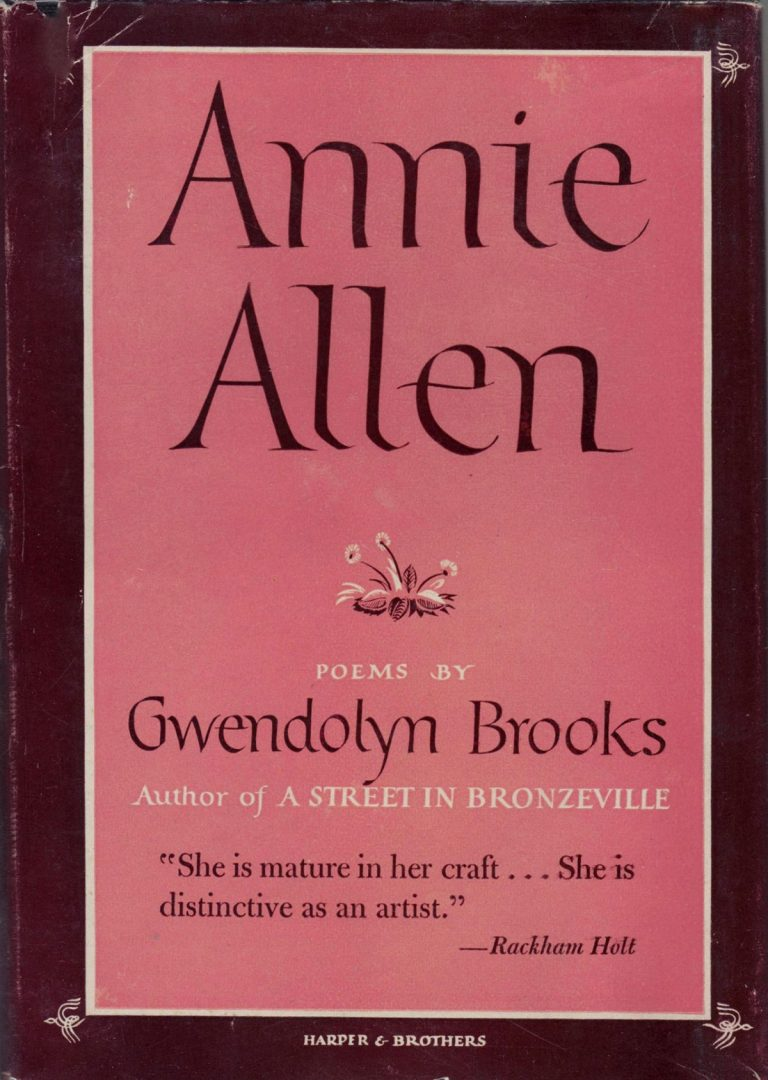 Annie Allen (Cover) Powems by Gwendolyn Brooks Author of a Street in Bronzeville.