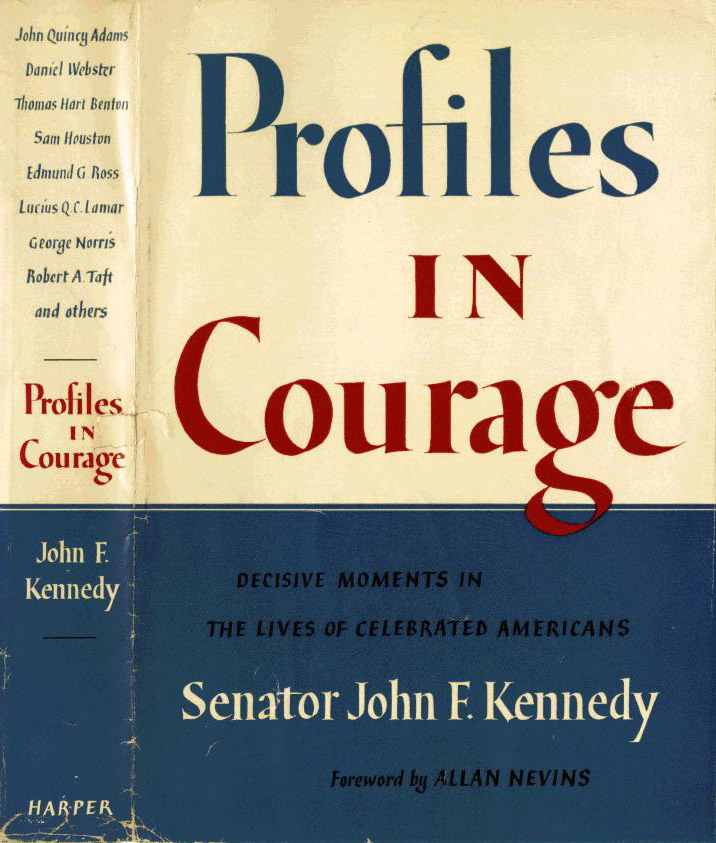 Profiles in Courage (Cover). Decisive moments in the lives of celebrated americans. Senator John F. Kennedy. Forward by Allan Nevins.